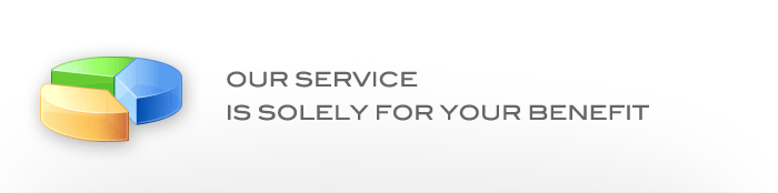 Our service is solely for your benefit.